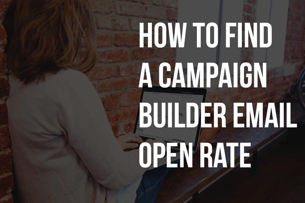 How to find the open rate for a campaign builder email for Find a builder